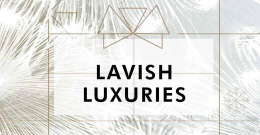 Lavish Luxuires